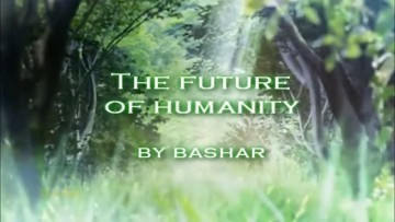 The Future of Humanity by Bashar